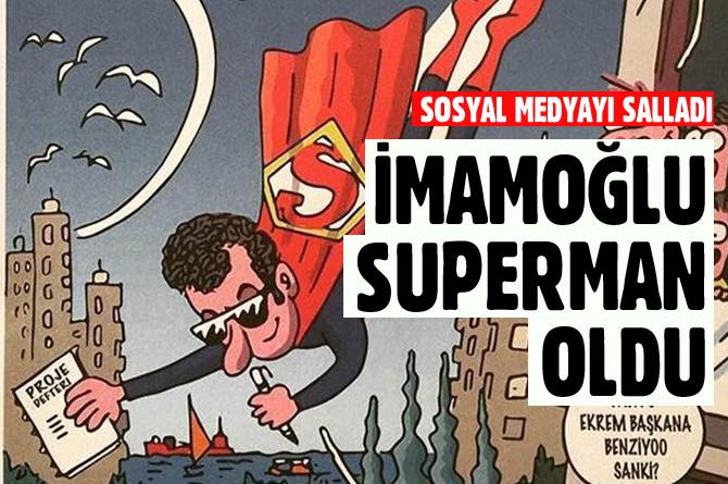 İMAMOĞLU SUPERMAN OLDU